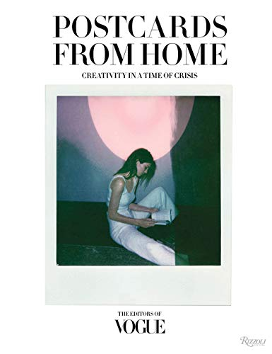 Compare Textbook Prices for Vogue: Postcards from Home: Creativity in a Time of Crisis  ISBN 9780847870233 by THE EDITORS OF VOGUE,Wintour, Anna