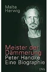 Meister der Dämmerung: Peter Handke. Eine Biographie Copertina rigida