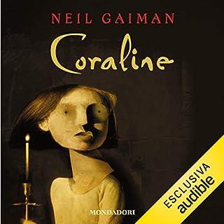 Coraline                   Di:                                                                                                                                 Neil Gaiman                               Letto da:                                                                                                                                 Roberto Pompili                      Durata:  3 ore e 50 min     98 recensioni     Totali 4,2