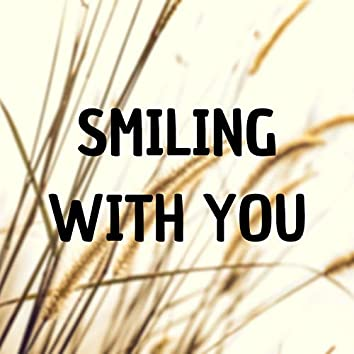 Smiling with You