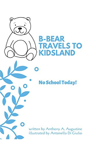 B-Bear Travels to Kidsland: No School Today!