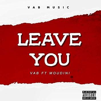 Leave You (feat. Moudini)