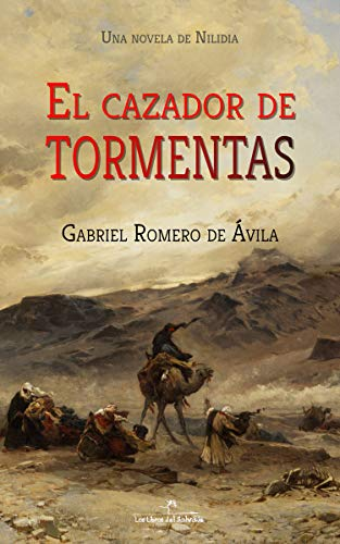 El cazador de tormentas de Gabriel Romero de Ávila