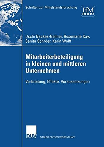 Mitarbeiterbeteiligung in kleinen und mittleren Unternehmen: Verbreitung, Effekte, Voraussetzungen (Schriften zur Mittelstandsforschung) (German ... zur Mittelstandsforschung (92), Band 92)