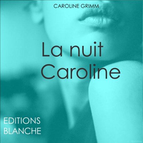 La nuit Caroline audiobook cover art