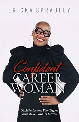 Confident Career Woman: Ditch Perfection, Play Bigger and Make PowHer Moves