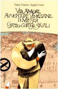 Vita, amori, avventure veneziane di messer Gatto con gli stivali