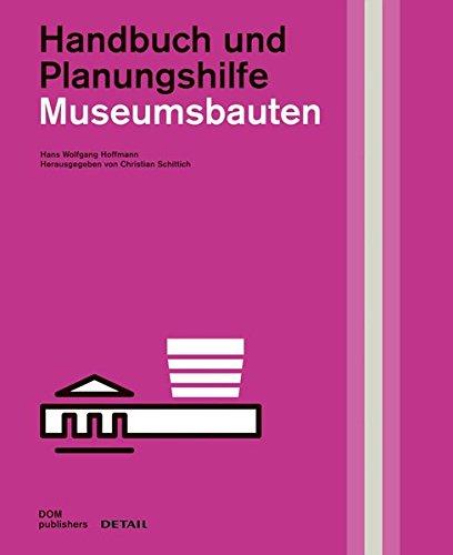 Museumsbauten: Handbuch und Planungshilfe (DETAIL Spezial)