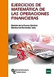 Ejercicios De Matemática De Las Operaciones Financieras (Manuales)