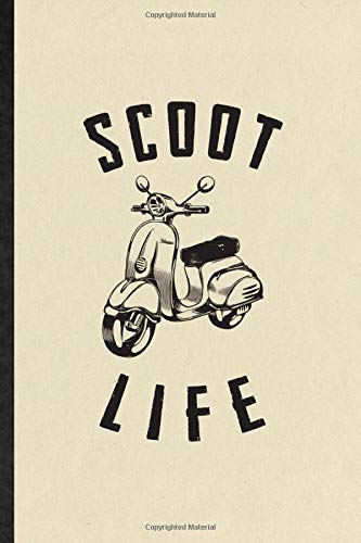 Scoot It: Funny Scooter Motorcycle Lined Notebook Writing Journal Delivery Rider Repairmen, Inspirational Saying Unique Special Birthday Gift Idea Personalized Style