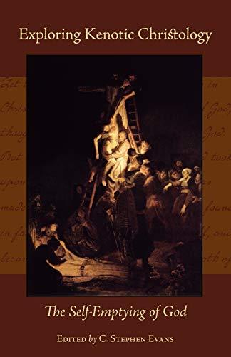 Exploring Kenotic Christology: The Self-Emptying of God