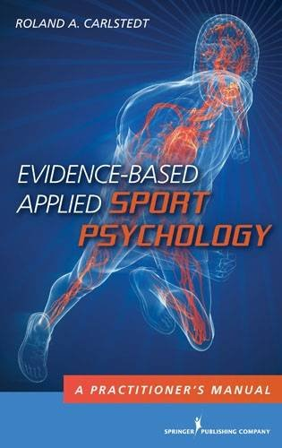 Compare Textbook Prices for Evidence-Based Applied Sport Psychology: A Practitioner's Manual 1 Edition ISBN 9780826103178 by Carlstedt PhD, Roland A.