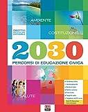 2030 percorsi di educazione civica. Con e-book. Con espansione online