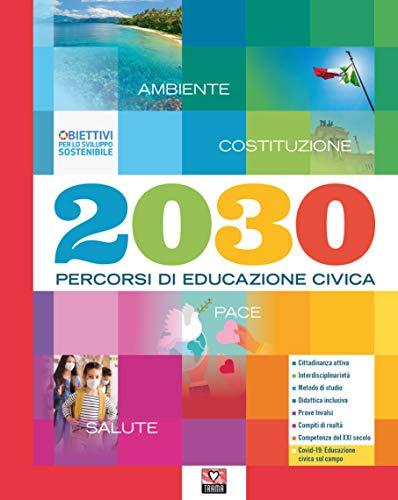 2030. Percorsi di educazione civica. Per la Scuola media. Con e-book. Con espansione online