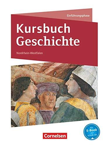 Kursbuch Geschichte - Nordrhein-Westfalen - Einführungsphase: Schülerbuch