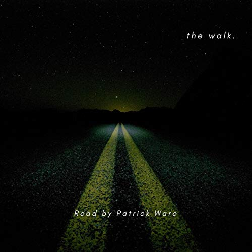 The Walk. Audiobook By Patrick Ware cover art