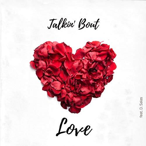 Talkin' Bout Love (feat. Teerzet & D. Salas)