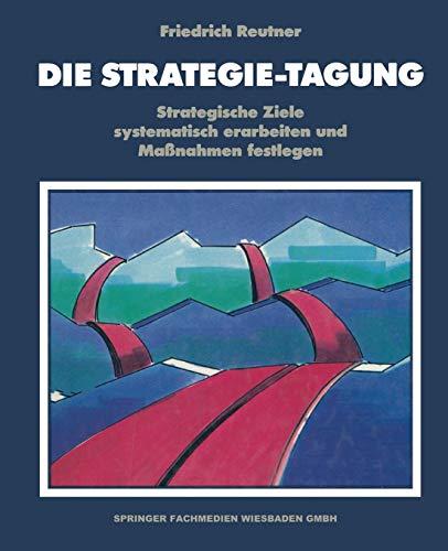 Die Strategie-Tagung: Strategische Ziele systematisch erarbeiten und Maßnahmen festlegen