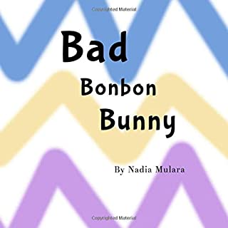 Bad Bonbon Bunny: A fun rhyming picture book for children aged 3-8