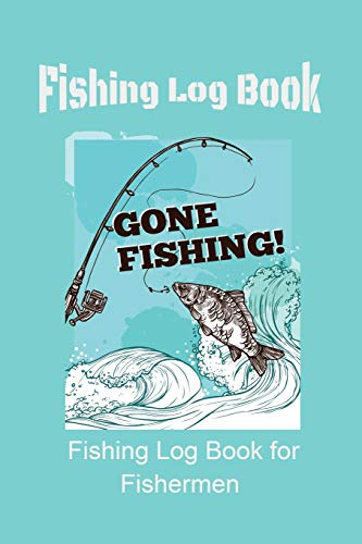 Fishing Log: Fishing Log for Fishermen