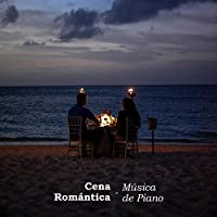 Cena Romántica - Música de piano para amantes, Canciones de amor, Haciendo el amor, Música de fondo, Cena banda sonora