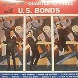Gary U.S. Bonds - Dance 'Til Quarter To Three With U.S. Bonds - Rumble Records - RUM201156