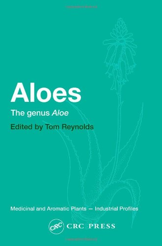Aloes: The genus Aloe (Medicinal and Aromatic Plants - Industrial Profiles)