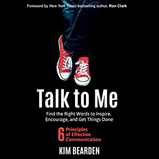 Talk to Me: Find the Right Words to Inspire, Encourage, and Get Things Done                   By:                                                                                                                                 Kim Bearden                               Narrated by:                                                                                                                                 Kim Bearden                      Length: 4 hrs and 15 mins     Not rated yet     Overall 0.0