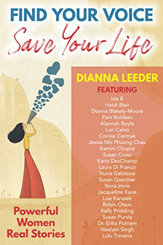 Find Your Voice, Save Your Life: Powerful Women Real Stories