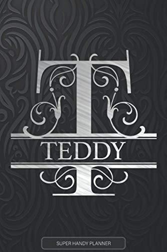 Teddy: Monogram Silver Letter T The Teddy Name - Teddy Name Custom Gift Planner Calendar Notebook Journal