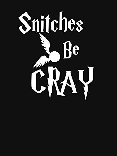Snitches Be Cray Funny Vinyl Decal Sticker | Cars Trucks Vans Walls Laptops Cups | White | 5.5 inches | KCD913