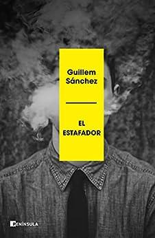El estafador (PENINSULA) (Spanish Edition) par [Guillem Sánchez]