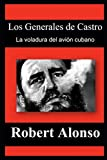 Los Generales de Castro: La voladura del avión cubano