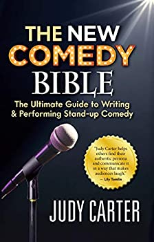 The NEW Comedy Bible  The Ultimate Guide to Writing and Performing Stand-Up Comedy
