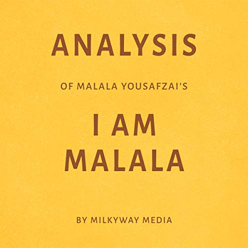 Analysis of Malala Yousafzai's I Am Malala by Milkyway Media audiobook cover art