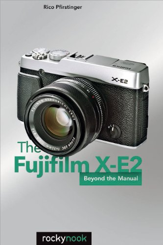 The Fujifilm X-E2: Beyond the Manual (English Edition)