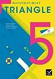 Triangle Mathématiques 5e éd. 2010 - Manuel de l'élève (format...