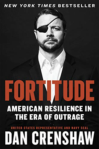 Amazon.com: Fortitude: American Resilience in the Era of Outrage eBook: Crenshaw, Dan: Kindle Store