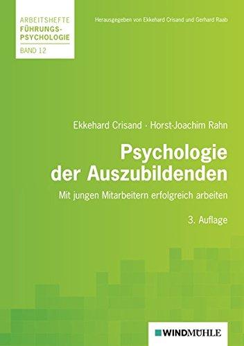 Psychologie der Auszubildenden: Mit jungen Menschen erfolgreich arbeiten (Arbeitshefte Führungspsychologie)