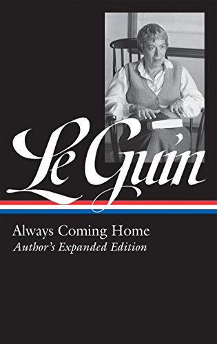 Ursula K. Le Guin: Always Coming Home (LOA #315): Author