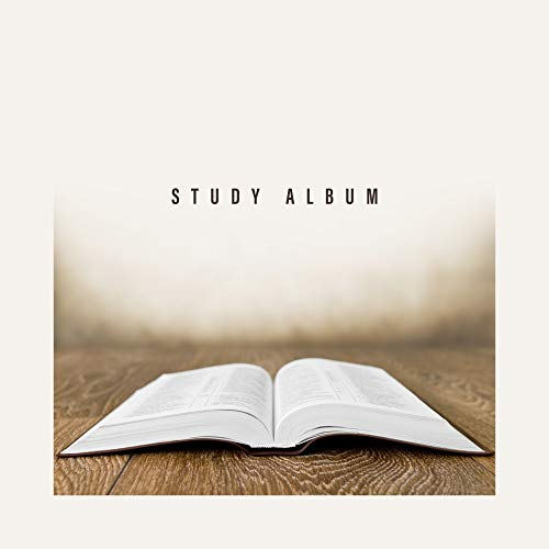 Study Album: Gentle Music for Studying, Music to Help Focus, Songs to Improve Concentration, Background Music to Study