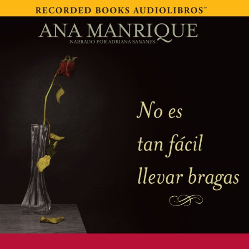 No es tan fácil llevar bragas [It's Not So Easy Wearing Panties] audiobook cover art
