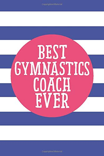 Best Gymnastics Coach Ever (6x9 Journal): Lined Writing Notebook, 120 Pages – Cornflower Blue Stripes With Decorative Mage...