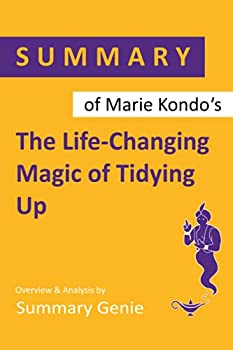 Summary of Marie Kondo s The Life-Changing Magic of Tidying Up