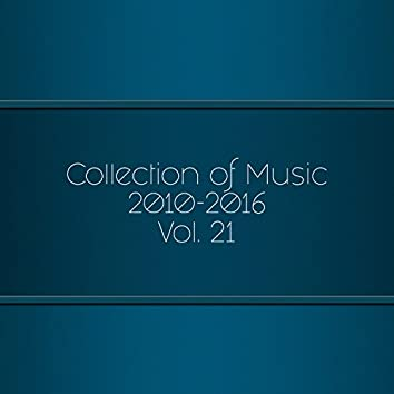 Collection Of Music 2010-2016, Vol. 21