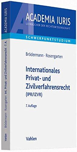 Internationales Privat- und Zivilverfahrensrecht (IPR/IZVR): Anleitung zur systematischen Fallbearbeitung (Academia Iuris - Schwerpunktstudium)