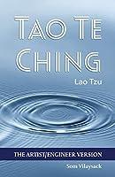 Tao Te Ching: The Artist/Engineer Version