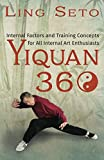 Yiquan 360: Internal Factors and Training Concepts for All Internal Art Enthusiasts