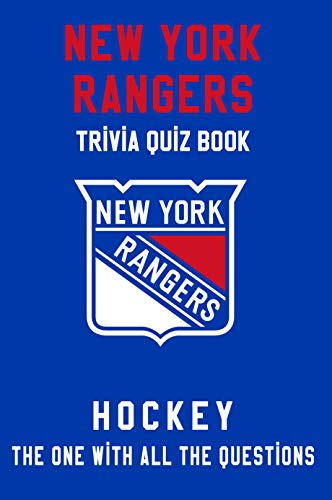 New York Rangers Trivia Quiz Book - Hockey - The One With All The Questions: NHL Hockey Fan - Gift for fan of New York Rangers (English Edition)