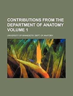 Contributions from the Department of Anatomy Volume 1